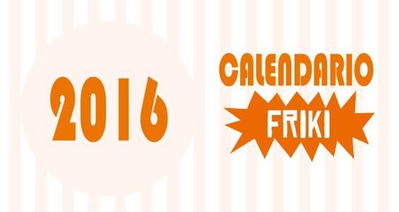 #Infografía Calendario friki 2016