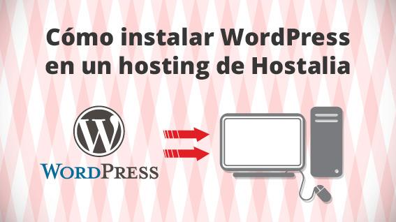 instalar wordpress en un blog de hostalia - blog hostalia hosting