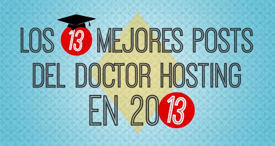 Los 13 mejores posts del Doctor Hosting en 2013