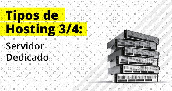 Tipos de hosting: Servidor Dedicado (serial 3 de 4)