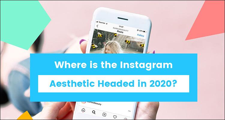 15 tendencias estéticas de Instagram para 2020