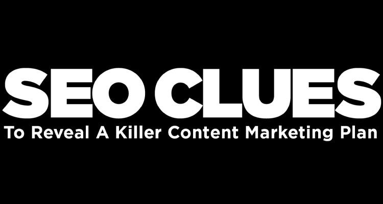 Pistas de SEO para desvelar un Plan de Marketing de Contenidos asesino #Infografía