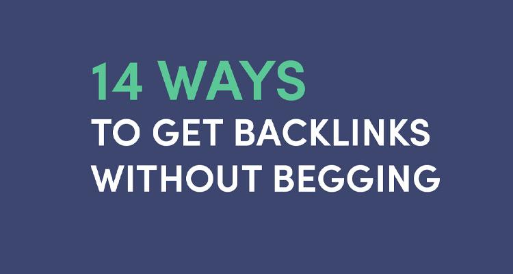 14 formas de conseguir backlinks sin tener que mendigar #Infografía