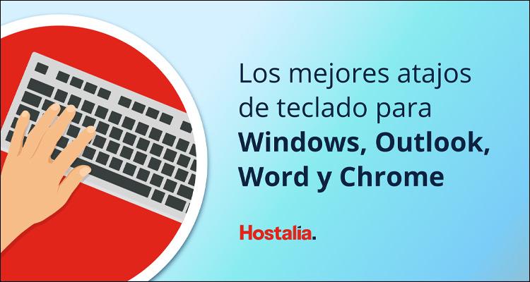 Los mejores atajos de teclado para Windows, Outlook, Word y Chrome #Infografía #DoctorHosting